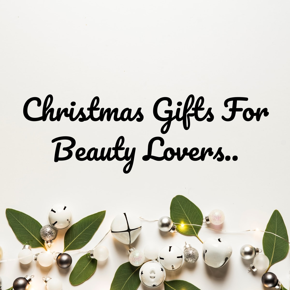Christmas Gifts For Beauty Lovers 2020