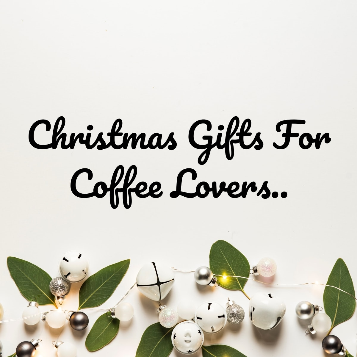 Christmas Gifts For Coffee Lovers 2020