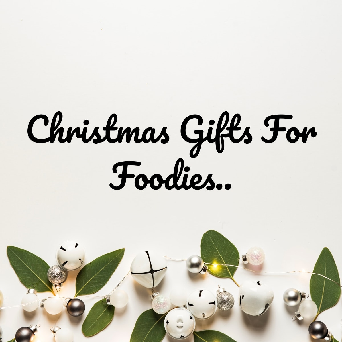 Christmas Gift Ideas For Foodies 2020