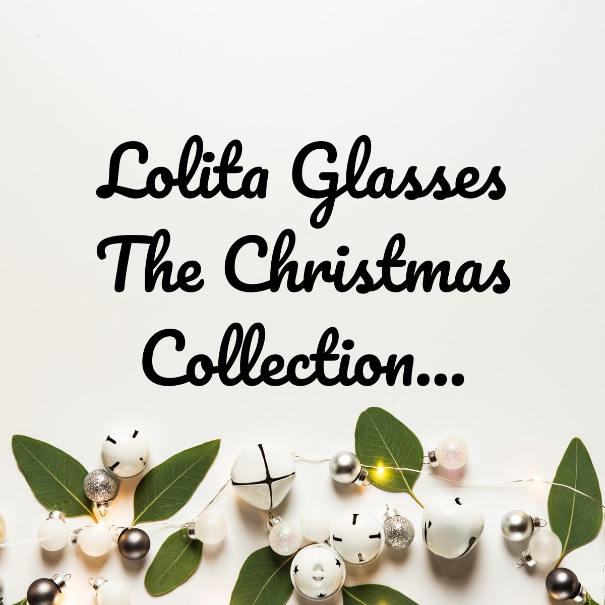 Lolita Glasses: The Christmas Collection (AD GIFTED)