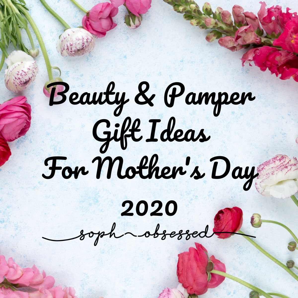 Beauty & Pamper Gift Ideas For Mother's Day 2020 (AD Gifted)